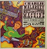 Charlie Malarkey and the Belly Button (022402454X) by Kennedy, William