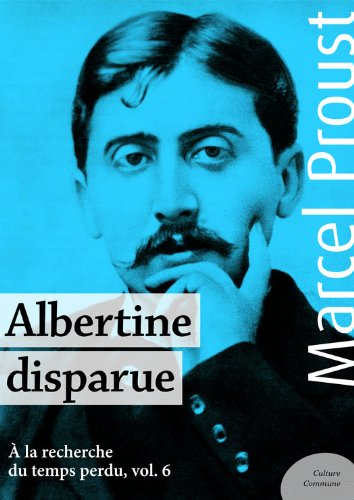 Couverture du livre Albertine disparue: À la recherche du temps perdu, volume 6
