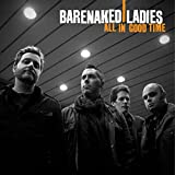 All In Good Time (Amazon Exclusive) [+Digital Booklet]by Barenaked Ladies