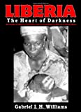 img - for Liberia: The Heart of Darkness book / textbook / text book