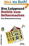 Politik zum Selbermachen: Eine Gebrau...