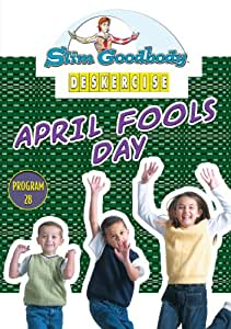 Slim Goodbody Deskercises: April Fools Day