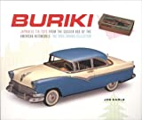 Buriki: Japanese Tin Toys from the Golden Age of the American Automobile: The Yoku Tanaka Collection (Japan Society Series)
