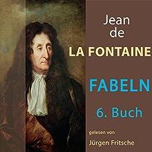 Fabeln von Jean de La Fontaine 6 Hörbuch von Jean de La Fontaine Gesprochen von: Jürgen Fritsche