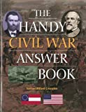 img - for The Handy Civil War Answer Book (The Handy Answer Book Series) book / textbook / text book