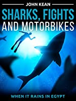 Sharks, Fights and Motorbikes - When it Rains in Egypt (English Edition)