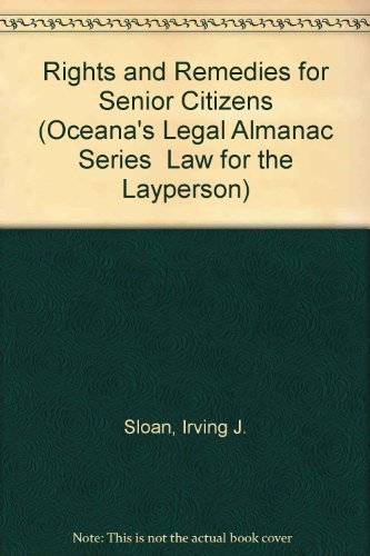 Rights and Remedies for Senior Citizens (Oceana's Legal Almanac Series  Law for the Layperson)