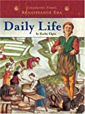 Daily Life (Changing Times) (075650886X) by Elgin, Kathy
