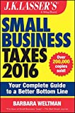 img - for J.K. Lasser's Small Business Taxes 2016: Your Complete Guide to a Better Bottom Line book / textbook / text book