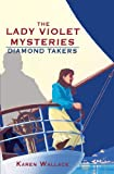 The Diamond Takers (Lady Violet's Casebook series)