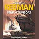Send a Gunboat (       UNABRIDGED) by Douglas Reeman Narrated by David Rintoul