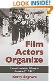 Film Actors Organize: Union Formation Efforts in America, 1912-1937