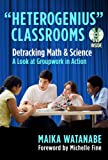 img - for ''Heterogenius'' Classrooms--Behind the Scenes: Detracking Math and Science--A Look at Groupwork in Action book / textbook / text book