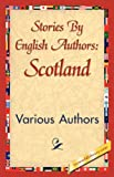 Stories by English Authors: Scotland (1421840146) by Various Authors