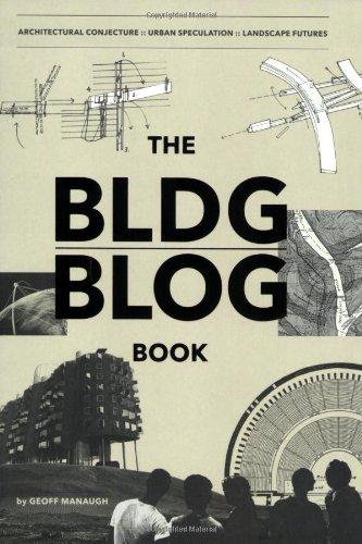 The BLDGBLOG Book: Architectural Conjecture, Urban Speculation, Landscape Futures