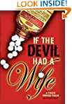If the Devil Had a Wife: A True Texas...