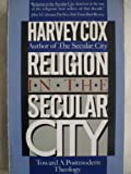 Religion in the Secular City: Toward a Postmodern Theology (067152805X) by Cox, Harvey