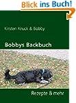 Bobbys Backbuch: Rezepte & mehr