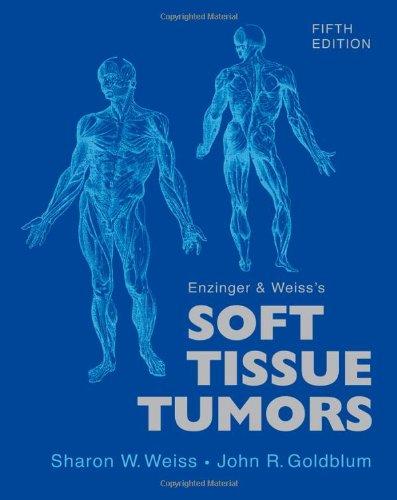 Enzinger and Weiss's Soft Tissue Tumors, 5e