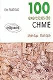 echange, troc Eric Fabritius - 100 exercices de chimie : Maths Sup, Maths Spé