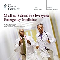 Medical School for Everyone: Emergency Medicine Vortrag von  The Great Courses Gesprochen von: Professor Roy Benaroch