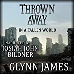Thrown Away | Glynn James