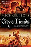 Michael Jecks City of Fiends (Knights Templar Mysteries 31)