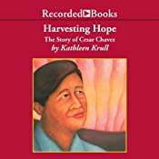Harvesting Hope: The Story of Cesar Chavez | [Kathleen Krull]