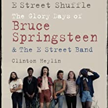 E Street Shuffle: The Glory Days of Bruce Springsteen and the E Street Band Audiobook by Clinton Heylin Narrated by Dan John Miller