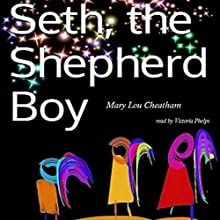 Seth, the Shepherd Boy Audiobook by Mary Lou Cheatham Narrated by Victoria Phelps