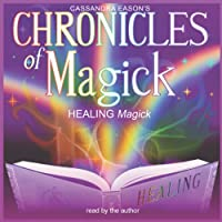 Chronicles of Magick: Healing Magick audio book