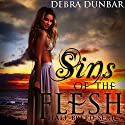 Sins of the Flesh: Half-Breed Series, Book 2 Audiobook by Debra Dunbar Narrated by Hollie Jackson
