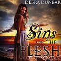 Sins of the Flesh: Half-Breed Series, Book 2 Audiobook by Debra Dunbar Narrated by Hollie Jackson