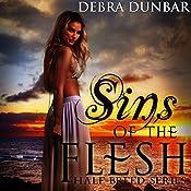 Sins of the Flesh: Half-Breed Series, Book 2   Debra Dunbar