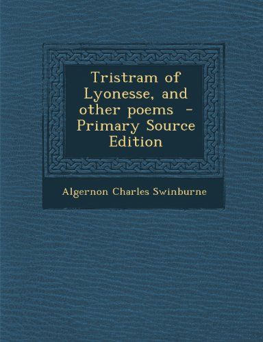 Tristram of Lyonesse, and Other Poems
