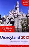 img - for The Unofficial Guide to Disneyland 2013 (Unofficial Guides) [Paperback] [2012] 8 Ed. Bob Sehlinger, Seth Kubersky, Len Testa book / textbook / text book