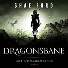 Dragonsbane: Fate's Forsaken, Book 3 (       UNABRIDGED) by Shae Ford Narrated by Derek Perkins