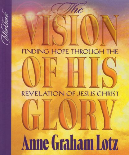 Image for Vision of His Glory : Finding Hope Through the Revelation of Jesus Christ