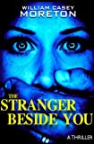 The Stranger Beside You: A Thriller