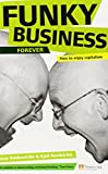 img - for Funky Business Forever: How to enjoy capitalism (3rd Edition) (Financial Times Series) by Nordstrom Kjell Ridderstrale Jonas (2007-10-04) Paperback book / textbook / text book