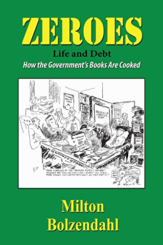 Zeros: Life and Debt: How the Government's Books Are Cooked