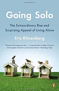 Going Solo: The Extraordinary Rise and Surprising Appeal of Living Alone by Penguin Books