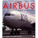 Airbus A340 and A330 (Jetliner History) ~ Guy Norris