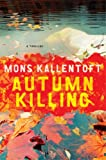 Mons Kallentoft Autumn Killing: A Thriller