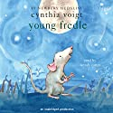 Young Fredle (       UNABRIDGED) by Cynthia Voigt Narrated by Wendy Carter
