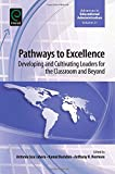 img - for Pathways to Excellence: Developing and Cultivating Leaders for the Classroom and Beyond (Advances in Educational Administration) book / textbook / text book