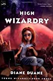 High Wizardry (The Young Wizards Series, Book 3)