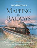 Julian Holland The Times Mapping The Railways