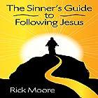 The Sinner's Guide to Following Jesus Hörbuch von Rick Moore Gesprochen von: Larry Rosebio Jones