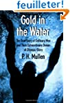 Gold in the Water: The True Story of...